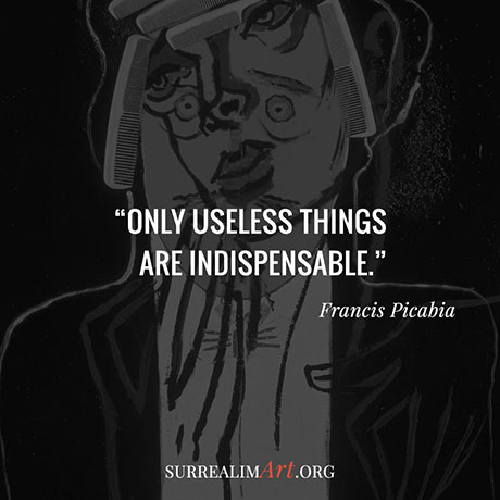 Quote by Francis Picabia