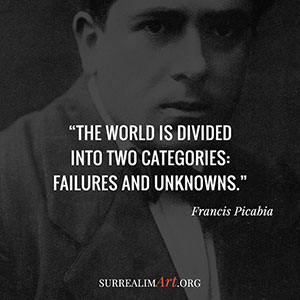 Quote by Fracis Picabia