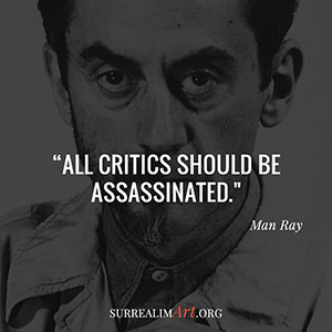 Quote by Man Ray